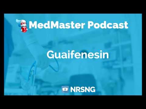 Guaifenesin Nursing Considerations Side Effects And Mechanism Of Action Pharmacology For