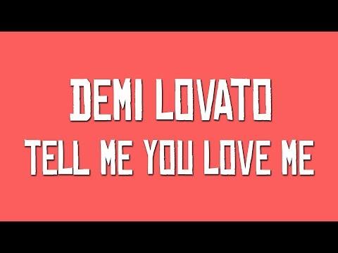 Demi Lovato - Tell Me You Love Me ( Lyrics / Lyric Video )