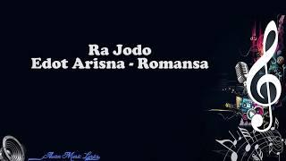 Ra Jodo - Edot Arisna Romansa (  Lyrics)