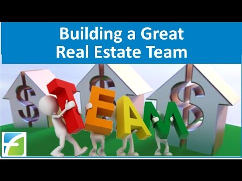 Building a Great Real Estate Team