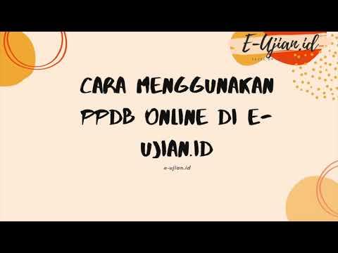 Cara Menggunakan PPDB Online di E ujian.id
