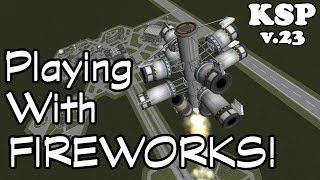 KSP: Playing with Fireworks! Stock Tutorial v.23
