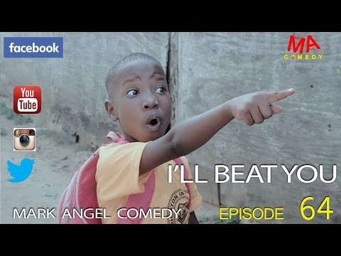 I'LL BEAT YOU (Mark Angel Comedy) (Episode 64) - YouTube