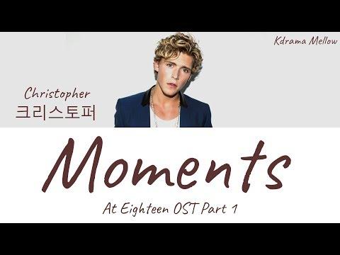 Christopher (크리스토퍼) - Moments (At Eighteen OST Part 1) Lyrics (English)