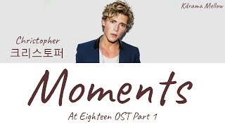 Download Christopher (크리스토퍼) - Moments (At Eighteen OST Part 1) Lyrics (English)