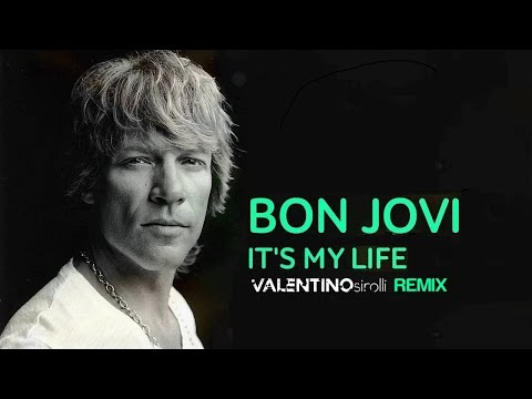Bon Jovi - It's my life (Valentino Sirolli remix)
