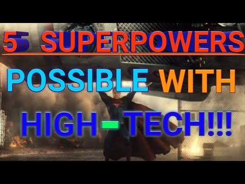 5 SUPERPOWERS POSSIBLE WITH ADVANCED TECHNOLOGY!