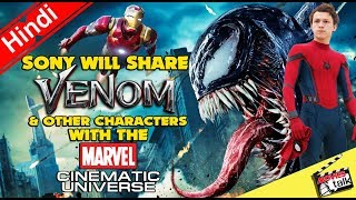 Sony WILL Share VENOM and Other Characters with the MCU [Explained In Hindi]