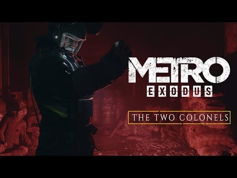 Metro Exodus: The Two Colonels trailer reveals a return to tunnels and horror | PC Gamer
