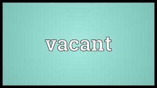 Vacant Meaning
