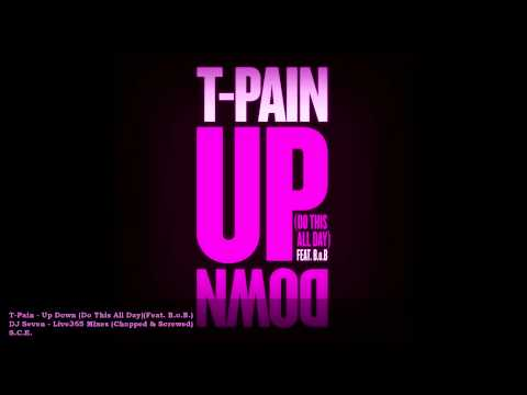 T-Pain - Up Down (Do This All Day)(Feat. B.o.B.)(Chopped & Screwed)