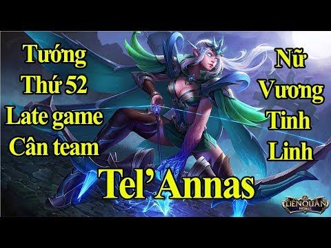 Tel'Annas Nữ Vương Tinh Linh Thứ 6 Ra Mắt- Tel'Annas Xạ Thủ Vị Tướng Thứ 52  Liên Quân Mobile