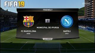 Barcelona vs napoli ! fifa 19 08.08.2019 club friendlies 2019