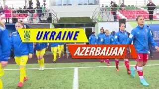 WU19: Україна-Азербайджан, Highlights