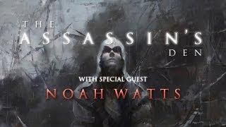The Assassin's Den - ft. Noah Watts (Connor in Assassin's Creed 3)