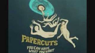 Watch Papercuts You Can Have What You Want video