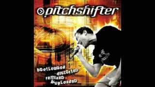 Pitchshifter - Stop Talking So Loud (I Don
