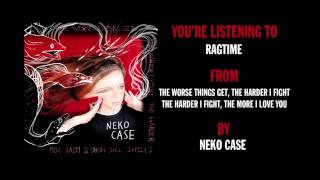 Watch Neko Case Ragtime video
