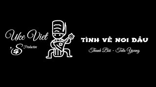 Ukulele Tutorial - Tình Về Nơi Đâu - Disco/Ballad/Bebop - Ukulele Viet