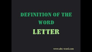 """Definition of the word """"Letter"""""""