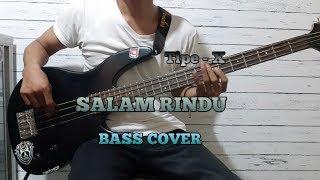 Bass COVER  SALAM RINDU -Tipe-X