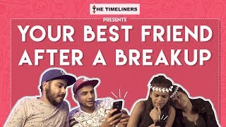 Your Best Friend After A Breakup ft. Tinder | The Timeliners