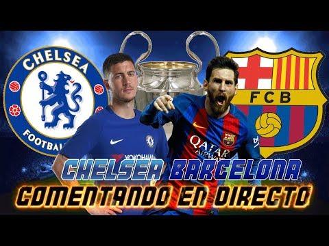 COMENTANDO EN VIVO | CHELSEA vs BARCELONA | 1/8 OCTAVOS UEFA CHAMPIONS LEAGUE 2017/18