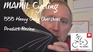 MAMIL Cycling - BBB Heavy Duty Overshoes Product Review