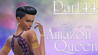 The Sims 4: Reign of the Amazon Queen - Part Forty-Four