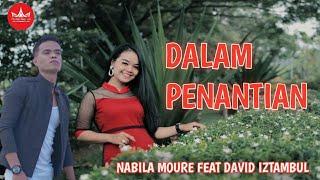 Download Mp3 David Iztambul Feat Nabila Moure Dalam Panantian