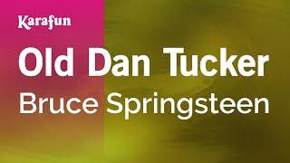 Karaoke Old Dan Tucker - Bruce Springsteen *