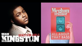 All About That Bass/Beautiful Girls - Meghan Trainor/Sean Kingston Remix