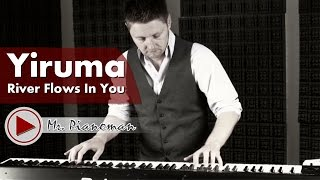 Yiruma - River Flows In You (Piano Instrumental Cover by Mr. Pianoman)