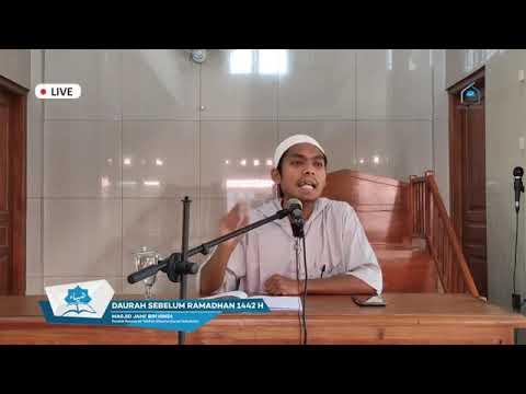 Daurah Sebelum Ramadhan - Hari 2 sesi 1 ( Ustadz Feri Abu Sahl )