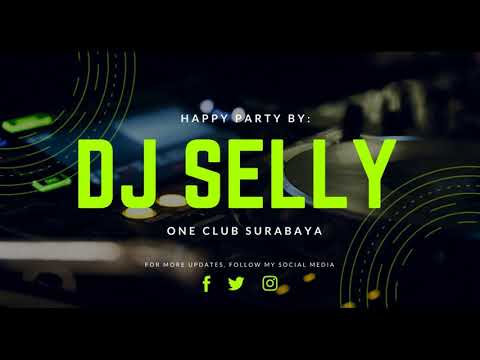 HAPPY PARTY DJ SELLY ON THE MIX LIVE ONE CLUB SURABAYA