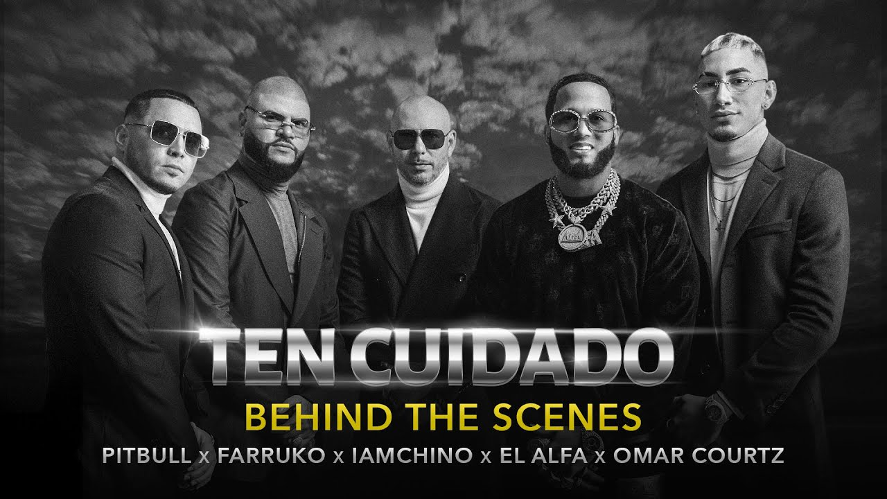 Pitbull x Farruko x IAmChino x El Alfa x Omar Courtz - Ten Cuidado (BTS - Behind the Scenes Video)