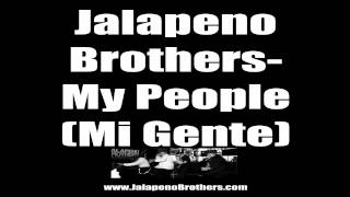 "Jalapeno Brothers - ""My People (Mi Gente)"" - [Trival Mix]"