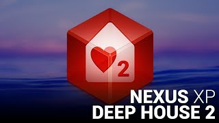 DEEP HOUSE 2 NEXUS EXPANSION!