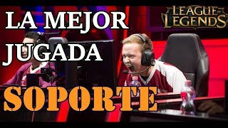 JUGADAS INESPERADAS Y SORPRENDENTES league of legends | soportes 2