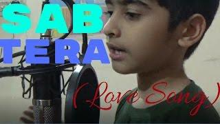 Sab Tera | Song Cover | Baaghi - 2016| Tiger Shroff |Shraddha Kapoor |Armaan Mallik