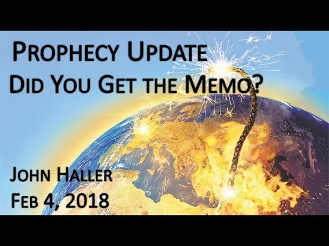 "2018 02 04 John Haller's Prophecy Update ""Did You Get The Memo?"""
