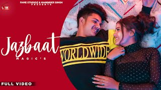 Magic - Jazbaat(Official Video)Manish & Pooja|New Punjabi Song 2020|Latest Punjabi Song|Fame Studioz