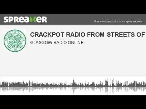 CRACKPOT RADIO FROM STREETS OF GLASGOW (made with Spreaker)