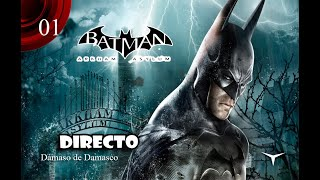 ¿Visita turística al manicomio? -01- Batman Arkham Asylum