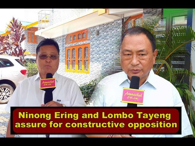 Arunachal - Ninong Ering and Lombo Tayeng assure for constructive opposition