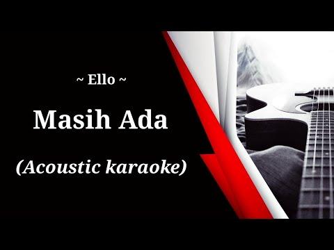 Ello - Masih Ada ( Acoustic Karaoke )