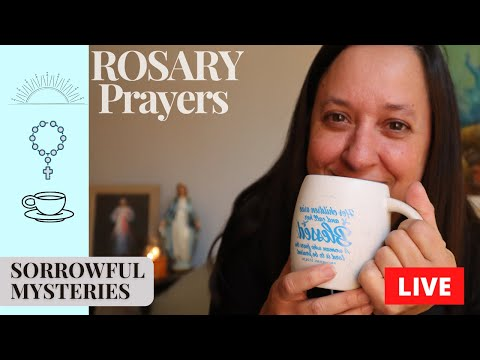 Rosary LIVE praying Sorrowful Mysteries of the Holy Rosary with you and for your intentions