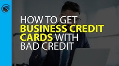 How to get Business Credit Cards with Bad Credit