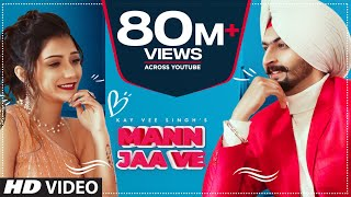 Mann Jaa Ve (Full Song) Kay Vee Singh Ft. Khushi Punjaban | Cheetah, Ricky Malhi | Punjabi Song 2020