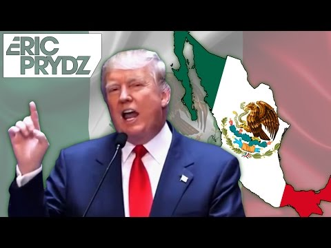 Donald Trump ft. Eric Prydz - Call On Mexico